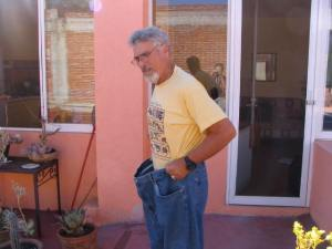 Barry wearing the pants he had worn to come to Oaxaca!   At 85 pounds lighter, he was no longer diabetic!